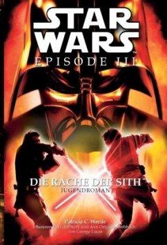 Star Wars Episode III - Die Rache der Sith - Wrede, Patricia C.