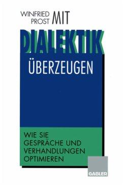 Mit Dialektik überzeugen - Probst, Winfried