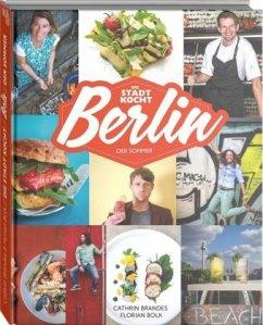 Berlin: Das Sommer-Kochbuch - Bolk, Florian