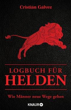 Logbuch für Helden - Gálvez, Cristián