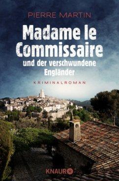 Madame le Commissaire und der verschwundene Engländer / Kommissarin Isabelle Bonnet Bd.1 - Martin, Pierre