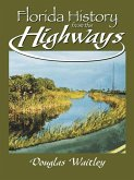 Florida History from the Highways (eBook, ePUB)