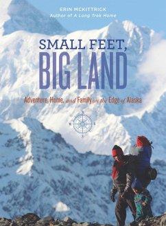 Small Feet, Big Land (eBook, ePUB) - Mckittrick, Erin