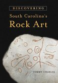 Discovering South Carolina's Rock Art (eBook, ePUB)