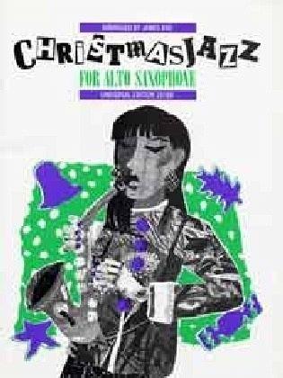 Weihnachtslieder Jazz Noten.Christmas Jazz Saxophone Für Altsaxophon Und Klavier