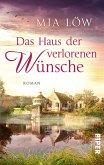 Das Haus der verlorenen Wünsche (eBook, ePUB)