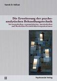 Die Erweiterung der psychoanalytischen Behandlungstechnik (eBook, PDF)
