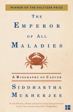 The Emperor of All Maladies (eBook, ePUB) - Mukherjee, Siddhartha