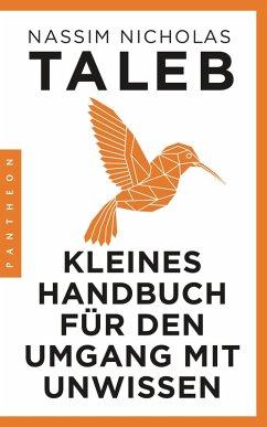 Kleines Handbuch für den Umgang mit Unwissen (eBook, ePUB) - Taleb, Nassim Nicholas