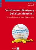 Selbstvernachlässigung bei alten Menschen (eBook, PDF)