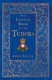 The Little Book of the Tudors (eBook, ePUB)