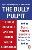 The Bully Pulpit (eBook, ePUB)