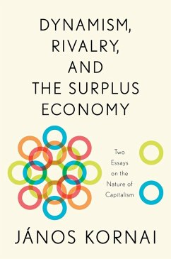 Dynamism, Rivalry, and the Surplus Economy: Two Essays on the Nature of Capitalism (eBook, PDF)