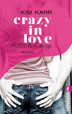 Gefährlich sexy / Crazy in Love Bd.2 (eBook, ePUB) - Karr, Kim