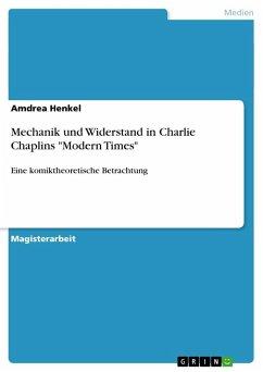 Mechanik und Widerstand in Charlie Chaplins