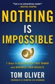 Nothing Is Impossible: 7 Steps to Realize Your True Power and Maximize Your Results (eBook, ePUB)