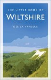 The Little Book of Wiltshire (eBook, ePUB)