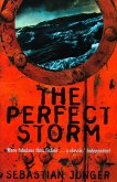 The Perfect Storm: A True Story of Men Against the Sea (eBook, ePUB)