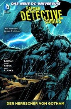 Batman - Detective Comics 03: Der Herrscher von...