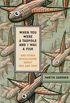 When You Were a Tadpole and I Was a Fish (eBook, ePUB) - Gardner, Martin