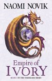 Empire of Ivory (The Temeraire Series, Book 4) (eBook, ePUB)