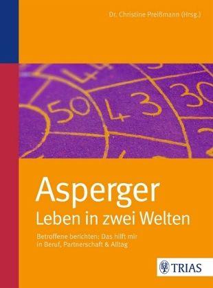asperger leben in zwei welten von christine prei mann fachbuch. Black Bedroom Furniture Sets. Home Design Ideas