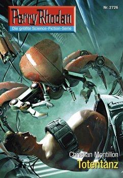 Totentanz (Heftroman) / Perry Rhodan-Zyklus ´´Das Atopische Tribunal´´ Bd.2726 (eBook, ePUB)