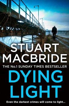 Dying Light (Logan McRae, Book 2) (eBook, ePUB) - MacBride, Stuart