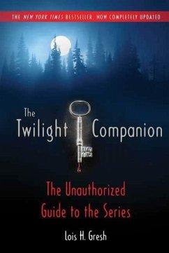 The Twilight Companion: Completely Updated (eBook, ePUB) - Gresh, Lois H.