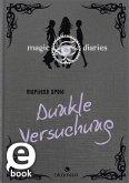 Dunkle Versuchung / Magic Diaries Bd.3 (eBook, ePUB)