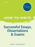How to Write: Successful Essays, Dissertations, and Exams (eBook, ePUB)