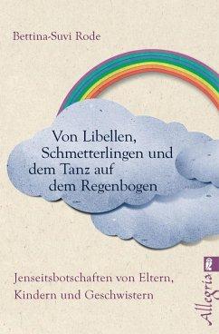Von Libellen, Schmetterlingen und dem Tanz auf dem Regenbogen (eBook, ePUB) - Rode, Bettina-Suvi