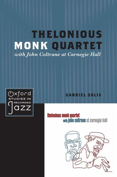 Thelonious Monk Quartet with John Coltrane at Carnegie Hall (eBook, PDF)