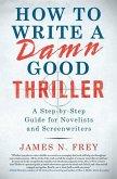 How to Write a Damn Good Thriller (eBook, ePUB)