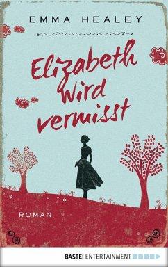 Elizabeth wird vermisst (eBook, ePUB) - Healey, Emma