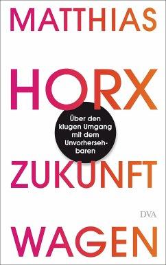 Zukunft wagen (eBook, ePUB) - Horx, Matthias