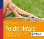 Feldenkrais - bewegte, schmerzfreie Füße und Knie, 1 Audio-CD