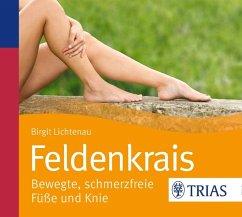 Feldenkrais - bewegte, schmerzfreie Füße und Knie, 1 Audio-CD - Lichtenau, Birgit