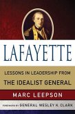 Lafayette: Lessons in Leadership from the Idealist General (eBook, ePUB)
