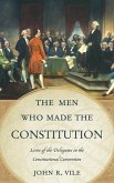 The Men Who Made the Constitution (eBook, ePUB)