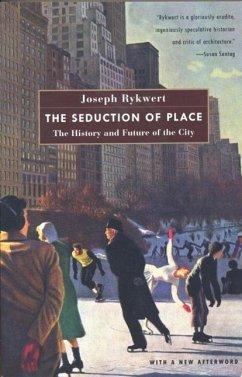 The Seduction of Place (eBook, ePUB) - Rykwert, Joseph