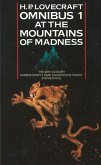 At the Mountains of Madness and Other Novels of Terror (H. P. Lovecraft Omnibus, Book 1) (eBook, ePUB)