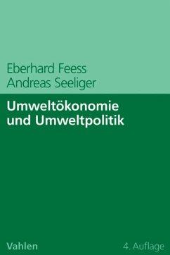 Umweltökonomie und Umweltpolitik (eBook, PDF) - Seeliger, Andreas; Feess, Eberhard