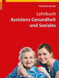 Lehrbuch Assistenz Gesundheit und Soziales (eBook, PDF) - Blunier, Elisabeth