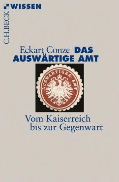 Das Auswärtige Amt (eBook, ePUB) - Conze, Eckart