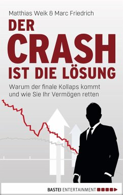 Der Crash ist die Lösung (eBook, ePUB) - Friedrich, Marc; Weik, Matthias
