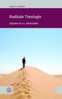 Radikale Theologie (eBook, PDF) - Dalferth, Ingolf U.