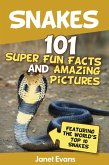 Snakes: 101 Super Fun Facts And Amazing Pictures (Featuring The World's Top 10 Snakes) (eBook, ePUB)