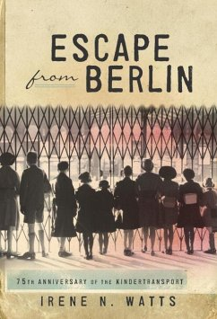 Escape from Berlin (eBook, ePUB) - Watts, Irene N.