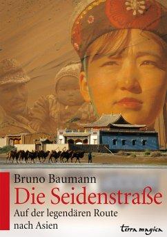 Die Seidenstraße (eBook, ePUB) - Baumann, Bruno